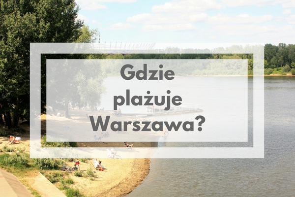 plaże w Warszawie